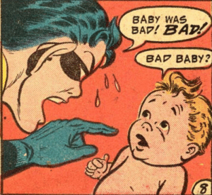 Robin does parenting.: BABY WAS  BAP! BAD  BAP BABY? Robin does parenting.