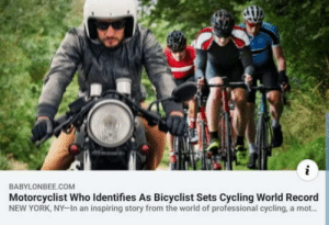 So brave..: BABYLONBEE.COM  Motorcyclist Who Identifies As Bicyclist Sets Cycling World Record  NEW YORK, NY-In an inspiring story from the world of professional cycling, a mot... So brave..