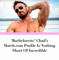 Link in bio.: Bachelorette Chad's  Match.com Profile Is Nothing  Short of Incredible Link in bio.