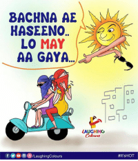 Indianpeoplefacebook, May, and Hot: BACHNA AE  LO MAY  AA GAYA.  LAUGHING  Colours  /LaughingColours  I m hot