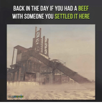 Beef, Beef, and Memes: BACK IN THE DAY IF YOU HAD A BEEF  WITH SOMEONE YOU SETTLED IT HERE  VIDEO  GAMEMMES yup 😂