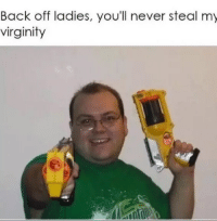 The protector of the realm: Back off ladies, you'll never steal my  virginity The protector of the realm