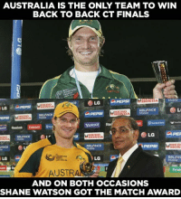 Back to Back, Finals, and Honda: BACK TO BACK CT FINALS  Mobile  HONDA  LG  HONDA  L  ReLIANCe  Mobile  HONDA  Southe  oor Reebok Emirates G  LG  PER  HERO  HONDA  PEPSI  HON  ReLIAN  LG  Mobile  AND ON BOTH OCCASIONS  SHANE WATSON GOT THE MATCH AWARD Shane Watson is the only player to win the match award in two CT finals.