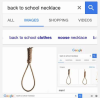 Back to School: back to school necklace  ALL  IMAGES  SHOPPING  VIDEOS  back to school clothes  noose necklace  ba  Google  back to school necklace  Images  VEW ALL  meirl  Google back to schcod neckuce  0