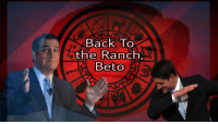 Gods Amongst Men: Back To  the Ranch  Beto