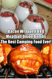 Food, Memes, and Best: Bacon Wrapped BBQ  Meatball Onion Bombs  The Best Camping Food Ever! Yes... so. much. yes 😍🍴