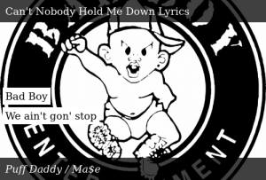 Puff Daddy No Way Out Can T Nobody Hold Me Down Video clip and lyrics can't nobody hold me down by puff daddy. meme