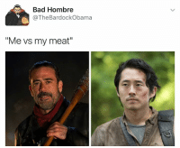 "It's about that time: Bad Hombre  @The Bar dockObama  ""Me vs my meat"" It's about that time"