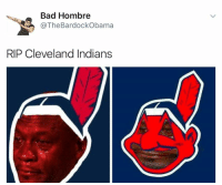 Bad, Cleveland, and Warriors: Bad Hombre  @The Bard ockObama  RIP Cleveland Indians Warriors ble-