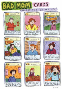"Bad Mom Trading Cards by Roz Chast: BAD MOM  CARDS  COLLECT THE ENTIRE SET  #17: GLORIA  20: JAYNE R.  4: ESTHER  Sent child te schaal with  Promise to take da  Ran out of orange juice  one morning and served  t the mall after ser  kkini war rent home  kids eran snAA initeAL  3s: MARTINA F  ft 39 DAWN K  An  then  he  KMA  When daughter left  stuf  Dian t vr the  Lear in Gran Unin, Ated  Te 14 rical funny"" story  St. Patrick's Day  eco one  year.  Until ntat dar ta retr riert  While on phone t IA child  Hav ne even trie  kid play twe .f  Nintenu to get him  SHUT THE HELL  to make fram scratth Bad Mom Trading Cards by Roz Chast"