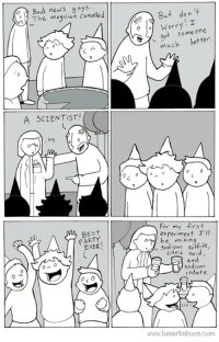 Go Science! www.lunarbaboon.com: Bad news guys.  The magician Cancelled  A SCIENTIST/  hey  BEST  On  But d  worry  I  et someone  much better.  0 a  For my first  experiment I'll  be mixing  Sodium Sulfite  citric acid  and  sodium  iodate  www.lunar baboon com Go Science! www.lunarbaboon.com