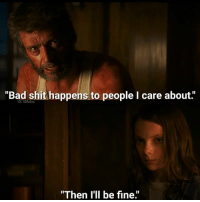 """Bad, Memes, and Shit: """"Bad shit happens to people I care about.""""  """"Then I'll be fine."""" 😭😖😌"""