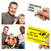 man card: BAD WHITE  MAN  CARD  Community Chest  GET OUT  OF JAIL, FREE  THIS CARD HAY BE KEPT UNTIL NEEDE