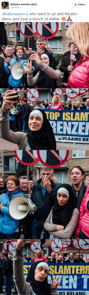 micdotcom:  Not all heroes wear capes. The woman in the photos isZakia Belkhiri and — the response to her photos has been wonderfully encouraging.: badass woman alert  @badass_w  Follow  @rabiosaaloca who went to an anti-Muslim  demo and took a bunch of selfies   TOP ISLAM  RENZE  NVLAAMS BE   SSLAMTER  MS BELANG micdotcom:  Not all heroes wear capes. The woman in the photos isZakia Belkhiri and — the response to her photos has been wonderfully encouraging.