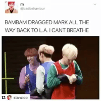 """Funny, Roast, and Tumblr: @badbehaviour  BAMBAM DRAGGED MARK ALL THE  WAY BACK TO L.A. I CANT BREATHE  stanzico <p><a href=""""http://theatrixheaux.tumblr.com/post/157304815537/when-the-caption-said-drag-i-assumed-it-was-a"""" class=""""tumblr_blog"""">theatrixheaux</a>:</p>  <blockquote><p>When the caption said """"drag"""" I assumed it was a roast session</p>    <p><br/> I'm glad I'm wrong #got7 #bambam #marktuan #kpop #funny #갓세븐 #막크 #뱀뱀</p></blockquote>"""
