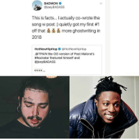 "Dope, Facts, and Friends: BADMON  , @joeyBADASS  This is facts... I actually co-wrote the  song w post) quietly got my first #1  off that ǎ more ghostwriting in  2018  HotNewHipHopネ@HotNewHipHop  .@TPAIN the OG version of Post Malone's  #Rockstar featured himself and  @joeyBADASS JoeyBada$$ confirming he was secretly the ghostwriter 🖊👻 for PostMalone's 1 song ""RockStar"" That's dope ➡️ TAG 5 FRIENDS ➡️ TURN ON POST NOTIFICATIONS"
