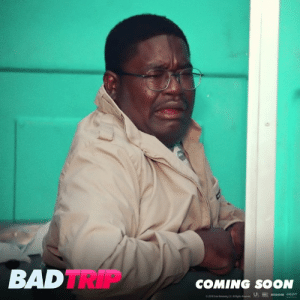 Bad, Memes, and Soon...: BADTRIP  COMING SOON  BRON ONON  2013 guC Rs Real actors pranking real people. The Eric Andre Show Live, Lil Rel Howery and Tiffany Haddish star in Bad Trip. Watch the red band trailer now. #BadTripTheMovie