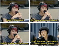 Drive, You, and Because: BaeksUWfind you  GirBHow would youtind me?  Chen: Because Oppa doesn't  have 8 drive license  BaekaTHIWalk andicycle over E X P O S E D