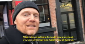 It can't be that bad.: BAFES  After 3 days of eating in EnglandI now understand  why Gordon Ramsay is so fuckin angry all the time. It can't be that bad.