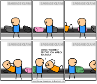 http://t.co/3fYA1YpKl0: BAGGAGE CLAIMBAGGAGE CLAIMBAGGAGE CLAIM  BAGGAGE CLAIMBAGGAGE CLAIMBAGGAGE CLAINM  CHECK YOURSELF  BEFORE YOU WRECK  YOURSELF  Cyanide and Happiness © Explosm.net http://t.co/3fYA1YpKl0