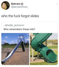 Fuck, Who, and Mfs: Bahram  @persianthotz_  who the fuck forgot slides  @hallie_jacksonn  Who remembers these mfs?