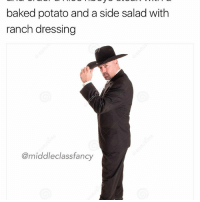 Baked, Memes, and Baked Potato: baked potato and a side salad with  ranch dressing  @middleclass fancy How do