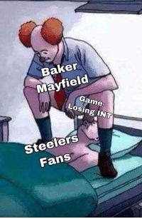Nfl, Game, and Steelers: Baker  Mayfield  Game  Losing INT  Steelers  Fans