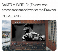 Parade is scheduled for 11am/ET Friday: BAKER MAYFIELD: (Throws one  preseason touchdown for the Browns)  CLEVELAND:  ㄧ .YAYFIELD Parade is scheduled for 11am/ET Friday