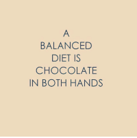 balanced diet: BALANCED  DIET IS  CHOCOLATE  IN BOTH HAND.S