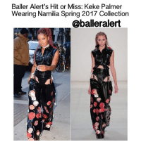 """Baller Alert's Hit or Miss: KekePalmer Wearing Namilia Spring 2017 Collection - blogged by: @Peachkyss Ladies Ladies Ladies (and a few gentlemen). In the world of """"ballers"""" they must be fierce as at times. Let's play Baller Alert's own Hit or Miss. It's the battle of fashion. We want you to decide. (Please consider hair, makeup, and clothes.) Please do not answer with a simple hit or miss. Please tell us why you voted that way. ballerificfashion: Baller Alert's Hit or Miss: Keke Palmer  Wearing Namilia Spring 2017 Collection  @balleralert Baller Alert's Hit or Miss: KekePalmer Wearing Namilia Spring 2017 Collection - blogged by: @Peachkyss Ladies Ladies Ladies (and a few gentlemen). In the world of """"ballers"""" they must be fierce as at times. Let's play Baller Alert's own Hit or Miss. It's the battle of fashion. We want you to decide. (Please consider hair, makeup, and clothes.) Please do not answer with a simple hit or miss. Please tell us why you voted that way. ballerificfashion"""