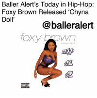 Bailey Jay, Baller Alert, and Billboard: Baller Alert's Today in Hip-Hop:  Foxy Brown Released 'Chyna  Doll'  @balleralert  foxy brown  葩  EEETAE Baller Alert's Today in Hip-Hop: Foxy Brown Released 'Chyna Doll'-blogged by @thereal__bee ⠀⠀⠀⠀⠀⠀⠀ ⠀⠀⠀⠀ 19 years ago today, rapper FoxyBrown released her second studio album 'Chyna Doll' on Violator Records and Def Jam Recordings. ⠀⠀⠀⠀⠀⠀⠀ ⠀⠀⠀⠀ With the success of her debut album, 'Ill Na Na', Brown went to work on her second album, making sure that she was an executive producer to ensure creative control over the album. ⠀⠀⠀⠀⠀⠀⠀ ⠀⠀⠀⠀ With collaborations from heavy hitter producers such as Irv Gotti and Swizz Beatz, 'Chyna Doll' debuted at number one on the Billboard 200. The album broke records making it the second rap album by a female artist to ever debut at number one on the chart, right behind LaurynHill's 'The Miseducation of Lauryn Hill'. ⠀⠀⠀⠀⠀⠀⠀ ⠀⠀⠀⠀ The album also received pretty well reviews from major publications such as a B+ from Entertainment Weekly and 3.5 stars from The Source.