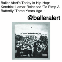 """Anaconda, Bailey Jay, and Baller Alert: Baller Alert's Today in Hip-Hop  Kendrick Lamar Released 'To Pimp A  Butterfly' Three Years Ago  @balleralert  DVISORY Baller Alert's Today in Hip-Hop: Kendrick Lamar Released 'To Pimp A Butterfly' Three Years Ago-blogged by @thereal__bee ⠀⠀⠀⠀⠀⠀⠀⠀⠀ ⠀⠀ Three years ago today, Kendrick Lamar released his album 'To Pimp a Butterfly' on Top Dawg Entertainment, Aftermath Entertainment, and Interscope Records. ⠀⠀⠀⠀⠀⠀⠀⠀⠀ ⠀⠀ Combining hip-hop, spoken word, funk, and soul, 'To Pimp a Butterfly' was a masterpiece that captured Lamar's commentary on an array of subjects such as racial inequality, discrimination, and the importance of our African roots. ⠀⠀⠀⠀⠀⠀⠀⠀⠀ ⠀⠀ With singles like """"King Kunta"""" and """"Alright,"""" Lamar was able to empower us through his music and show us that conscious hip-hop is not a thing of the past. ⠀⠀⠀⠀⠀⠀⠀⠀⠀ ⠀⠀ All five of the released singles made their way onto the US Billboard Hot 100 chart. 'To Pimp a Butterfly' debuted at number one on the US Billboard 200 and was a hit with music critics, receiving widespread acclaim for its production and social commentary. ⠀⠀⠀⠀⠀⠀⠀⠀⠀ ⠀⠀ Multiple publications dubbed the album one of the best of 2015 such as Rolling Stone, Billboard, and Pitchfork. It also earned Lamar a Grammy nomination for Album of the Year and a Grammy for Best Rap Album. The singles """"i"""" and """"Alright"""" also earned him a Grammy for Best Rap Song and Best Rap Performance."""