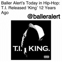 "Bailey Jay, Baller Alert, and Billboard: Baller Alert's Today in Hip-Hop:  T.l. Released King' 12 Years  Ago  @balleralert  TI,KING Baller Alert's Today in Hip-Hop: T.I. Released 'King' 12 Years Ago-blogged by @thereal__bee ⠀⠀⠀⠀⠀⠀⠀⠀⠀ ⠀⠀ 12 years ago today, T.I. released his fourth album 'King' on Grand Hustle Records and Atlantic Records. ⠀⠀⠀⠀⠀⠀⠀⠀⠀ ⠀⠀ Featuring production from some hip-hop heavy hitters such as Just Blaze, Mannie Fresh, Swizz Beatz, and The Neptunes, 'King' quickly took the Atlanta native's career to new heights. ⠀⠀⠀⠀⠀⠀⠀⠀⠀ ⠀⠀ Released alongside the film ""ATL,"" where T.I. made his feature film debut as the main character, the album served as the soundtrack for the film. Not only did it represent T.I.'s career elevating to new levels, but it also showed that he could develop a more mainstream hip-hop sound, without losing his thug persona, and still reign supreme. ⠀⠀⠀⠀⠀⠀⠀⠀⠀ ⠀⠀ The album debuted at number one on the US Billboard 200 chart with over 522,000 copies sold in the first week. The album also included two hit singles that had major chart success with ""What You Know"" and ""Why You Wanna"". ⠀⠀⠀⠀⠀⠀⠀⠀⠀ ⠀⠀ By the end of the year, multiple publications like Pitchfork had dubbed the album one of the top albums of the year."