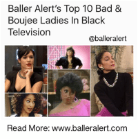 "Baller Alert, Fresh Prince of Bel-Air, and Memes: Baller Alert's Top 10 Bad &  Boujee Ladies In Black  Television  @baller alert  Read More: www.balleralert.com Baller Alert's Top 10 Bad & Boujee Ladies In Black Television -blogged by @eleven8 - ⠀⠀⠀⠀⠀⠀⠀ ⠀⠀⠀⠀⠀⠀⠀ The Migos' hit song, ""Bad & Boujee,"" is blowing up the charts and they have everyone wanting to associate themselves with the bourgeoisie. However, before the Migos shined a spotlight on the ""boujee"" girls, there were 10 fab ladies on television that embodied the term effortlessly. ⠀⠀⠀⠀⠀⠀⠀ ⠀⠀⠀⠀⠀⠀⠀ Check out Baller Alert's Top 10 Bad & Boujee Ladies In Black Television (in no particular order): ⠀⠀⠀⠀⠀⠀⠀ ⠀⠀⠀⠀⠀⠀⠀ 1. Hilary Banks (The Fresh Prince of Bel-Air) – When I think of television's quintessential "" boujee"" girl, the first name to come to mind is Hilary Banks. She was rich, she was high maintenance and she was beautiful. She liked the finer things in life and did not waiver in her expensive taste. As uppity as she seemed, however, she was always a favorite amongst Fresh Prince fans. Maybe it's the fact that her ditziness projected a bit of innocence. You couldn't help but to love her. ⠀⠀⠀⠀⠀⠀⠀ ⠀⠀⠀⠀⠀⠀⠀ 2. Regine Hunter (Living Single) – Regine had class and all the men wanted her. She was the epitome of all things bad & boujee. Unlike our girl Hilary though, Regine had champagne taste with a wine cooler budget. Working as a boutique buyer, the ever so fashionable Regine lived with multiple room mates in one home. Her wig game was impeccable so you can't even fault her for saving her coins. ⠀⠀⠀⠀⠀⠀⠀ ⠀⠀⠀⠀⠀⠀⠀ 3. Lisa Turtle (Saved By The Bell) – Lisa was the teenage bad & boujee queen. She came from money and she looked like money. If you weren't the hottest of the hot, she wasn't giving you the time of day. She turned down Screech more times than one can count. Literally the sole black girl in her school, Lisa Turtle was every young black girl's role model. ⠀⠀⠀⠀⠀⠀⠀ ⠀⠀⠀⠀⠀⠀⠀ 4. Tasha Mack (The Game) – Let's talk about .....to read the rest log on to BallerAlert.com (clickable link on profile) badandboujee readmore logon"