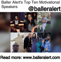 """Baller Alert's Top Ten Motivational  Speakers@balleralert  SUCCEED  Read more: www.balleralert.com Baller Alert's Top Ten Motivational Speakers- blogged by @niksofly ⠀⠀⠀⠀⠀⠀⠀⠀⠀⠀⠀⠀⠀⠀⠀⠀⠀⠀⠀⠀⠀⠀⠀⠀⠀⠀⠀⠀⠀⠀⠀⠀⠀ Every now and then we all need a sign that we're on the right path, and if not, we need a message that will help us correct our mindset so that we can be. Whether we consume the insight in- person at a conference, in the privacy of our homes via podcasts or visually through various books and textual mediums; the information given by motivational speakers is life -changing. Here's Baller Alert's list of motivation speakers you should check out: ⠀⠀⠀⠀⠀⠀⠀⠀⠀⠀⠀⠀⠀⠀⠀⠀⠀⠀⠀⠀⠀⠀⠀⠀⠀⠀⠀⠀⠀⠀⠀⠀⠀ Diddy- need we say more? Music mogul, social influencer, icon- the list can go on, but it's really his positive mentality and dedication that motivates the followers of Mr. Combs. ⠀⠀⠀⠀⠀⠀⠀⠀⠀⠀⠀⠀⠀⠀⠀⠀⠀⠀⠀⠀⠀⠀⠀⠀⠀⠀⠀⠀⠀⠀⠀⠀⠀ Oprah- This media maven transcended all limitations. From being fired early in her career, to syndicating a talk show and owning her own network, Oprah inspires us with her """"Life Classes"""". ⠀⠀⠀⠀⠀⠀⠀⠀⠀⠀⠀⠀⠀⠀⠀⠀⠀⠀⠀⠀⠀⠀⠀⠀⠀⠀⠀⠀⠀⠀⠀⠀⠀ ET The Hip Hop Preacher- Eric Thompson is most noted for the """"when you want to succeed as bad as you want to breathe, then you'll be successful!"""" quote. His practical approach to being successful doesn't lie in gimmicks, but in the simple practicality that creating a routine and sticking to it equals success. ⠀⠀⠀⠀⠀⠀⠀⠀⠀⠀⠀⠀⠀⠀⠀⠀⠀⠀⠀⠀⠀⠀⠀⠀⠀⠀⠀⠀⠀⠀⠀⠀⠀ Chris Gardner - Have you ever read the book or seen the movie, """"The Pursuit of Happyness""""? That story is about Gardner's life. Once homeless and destitute, Gardner pulled himself up and persevered. He speaks life into those that will listen 200 days out of the year. ⠀⠀⠀⠀⠀⠀⠀⠀⠀⠀⠀⠀⠀⠀⠀⠀⠀⠀⠀⠀⠀⠀⠀⠀⠀⠀⠀⠀⠀⠀⠀⠀⠀ Karen Civil- Civil has been around for years, but with the optimization of social media and her work ethic, Karen has been catapulted to the forefront, empowering women to live their best lives... to read more log onto balleralert.com """
