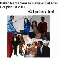 "Baller Alert's Year In Review: Ballerific Couples Of 2017 (swipe)- blogged by @peachkyss ⠀⠀⠀⠀⠀⠀⠀ ⠀⠀⠀⠀⠀⠀⠀ In 2017, there were so many memorable moments that showcased the good and the bad moments of the year. Despite some of the bad moments from couples breaking up to the divorce battles, there were magical moments this year, from new marriages to new babies. Amid all of the commotion of 2017, many couples have made it through the year. The Ballerific Couples shared their love and affection for the 'Gram, the red carpets, date nights, and vacations. ⠀⠀⠀⠀⠀⠀⠀ ⠀⠀⠀⠀⠀⠀⠀ Lets check out which couples remained the topic of conversation throughout the year as fans labeled them as their ""relationship goals."": Baller Alert's Year In Review: Ballerific  Couples Of 2017  @balleralert Baller Alert's Year In Review: Ballerific Couples Of 2017 (swipe)- blogged by @peachkyss ⠀⠀⠀⠀⠀⠀⠀ ⠀⠀⠀⠀⠀⠀⠀ In 2017, there were so many memorable moments that showcased the good and the bad moments of the year. Despite some of the bad moments from couples breaking up to the divorce battles, there were magical moments this year, from new marriages to new babies. Amid all of the commotion of 2017, many couples have made it through the year. The Ballerific Couples shared their love and affection for the 'Gram, the red carpets, date nights, and vacations. ⠀⠀⠀⠀⠀⠀⠀ ⠀⠀⠀⠀⠀⠀⠀ Lets check out which couples remained the topic of conversation throughout the year as fans labeled them as their ""relationship goals."""