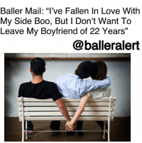 "Baller Mail: ""I've Fallen In Love With My Side Boo, But I Don't Want To Leave My Boyfriend of 22 Years"" ⠀⠀⠀⠀⠀⠀⠀ ⠀⠀⠀⠀⠀⠀⠀ If you're going through a tough time-whether its with your relationship, your career, or just life, Baller Alert is here to give you some advice. While it can be hard to talk to family and friends out of fear of being juddged, we are here to be that listening ear. If you want to remain anonymous or don't mind putting your business on front street, our followers will always give you the real deal and tell you what you need to know. If you would like some ballerific advice from our followers, DM your questions to @peachkyss or email at Peachkyss@balleralert.com. ⠀⠀⠀⠀⠀⠀⠀ ⠀⠀⠀⠀⠀⠀⠀ Baller Mail...Message! ⠀⠀⠀⠀⠀⠀⠀ ⠀⠀⠀⠀⠀⠀⠀ ""I've been in a relationship since high school. 22 years later we have 3 kids and still live with his mother. We have not been sexually active for over 2 years. I️ started cheating a year ago and I'm happy again for a change but I️m hesitant on leaving my HS sweetheart we have so much history and he really loves me and the kids. He recently started acting like he wants to do better and work on the relationship but part of me feels like it's too late and if I️ stay it would be for the Kids, however I️ do love him I'm not in love with him but I️ think we can fall back in love with one another but I'm falling in loving with my side boo! I'm so torn I️ really don't want to stop seeing him but I️ don't want to break up my family...what should I do?"" ⠀⠀⠀⠀⠀⠀⠀ ⠀⠀⠀⠀⠀⠀⠀ What advice would you give our reader?: Baller Mail: ""l've Fallen In Love With  My Side Boo, But l Don't Want To  Leave My Boyfriend of 22 Years""  13  @balleralert Baller Mail: ""I've Fallen In Love With My Side Boo, But I Don't Want To Leave My Boyfriend of 22 Years"" ⠀⠀⠀⠀⠀⠀⠀ ⠀⠀⠀⠀⠀⠀⠀ If you're going through a tough time-whether its with your relationship, your career, or just life, Baller Alert is here to give you some advice. While it can be hard to talk to family and friends out of fear of being juddged, we are here to be that listening ear. If you want to remain anonymous or don't mind putting your business on front street, our followers will always give you the real deal and tell you what you need to know. If you would like some ballerific advice from our followers, DM your questions to @peachkyss or email at Peachkyss@balleralert.com. ⠀⠀⠀⠀⠀⠀⠀ ⠀⠀⠀⠀⠀⠀⠀ Baller Mail...Message! ⠀⠀⠀⠀⠀⠀⠀ ⠀⠀⠀⠀⠀⠀⠀ ""I've been in a relationship since high school. 22 years later we have 3 kids and still live with his mother. We have not been sexually active for over 2 years. I️ started cheating a year ago and I'm happy again for a change but I️m hesitant on leaving my HS sweetheart we have so much history and he really loves me and the kids. He recently started acting like he wants to do better and work on the relationship but part of me feels like it's too late and if I️ stay it would be for the Kids, however I️ do love him I'm not in love with him but I️ think we can fall back in love with one another but I'm falling in loving with my side boo! I'm so torn I️ really don't want to stop seeing him but I️ don't want to break up my family...what should I do?"" ⠀⠀⠀⠀⠀⠀⠀ ⠀⠀⠀⠀⠀⠀⠀ What advice would you give our reader?"
