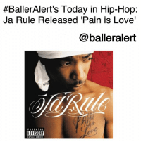 "BallerAlert's Today in Hip-Hop: Ja Rule Released 'Pain is Love'-blogged by @thereal__bee ⠀⠀⠀⠀⠀⠀⠀⠀⠀ ⠀⠀ 16 years ago, JaRule released his third album, 'Pain Is Love' on Murder Inc. Records, Def Jam Recordings and PolyGram. ⠀⠀⠀⠀⠀⠀⠀⠀⠀ ⠀⠀ Upon its release the album debuted at number one on the Billboard 200 and was commercially successful with two number one singles: ""I'm Real"" and ""Always on Time."" ⠀⠀⠀⠀⠀⠀⠀⠀⠀ ⠀⠀ 'Pain Is Love' was certified triple-platinum by the Recording Industry Association of America (RIAA), selling over 3,000,000 copies. ⠀⠀⠀⠀⠀⠀⠀⠀⠀ ⠀⠀ As an artist, Ja Rule's hit records and success helped catapult the reputation of Murder Inc. Records and kickstart the careers of other artists like Ashanti. To this day, the album provides a feeling of nostalgia of what hip-hop was like in the early 2000s.:  #BallerAlert's Today in Hip-Hop:  Ja Rule Released 'Pain is Love'  @balleralert  PARENTA  ADVISORY  PLICIT CONTENT BallerAlert's Today in Hip-Hop: Ja Rule Released 'Pain is Love'-blogged by @thereal__bee ⠀⠀⠀⠀⠀⠀⠀⠀⠀ ⠀⠀ 16 years ago, JaRule released his third album, 'Pain Is Love' on Murder Inc. Records, Def Jam Recordings and PolyGram. ⠀⠀⠀⠀⠀⠀⠀⠀⠀ ⠀⠀ Upon its release the album debuted at number one on the Billboard 200 and was commercially successful with two number one singles: ""I'm Real"" and ""Always on Time."" ⠀⠀⠀⠀⠀⠀⠀⠀⠀ ⠀⠀ 'Pain Is Love' was certified triple-platinum by the Recording Industry Association of America (RIAA), selling over 3,000,000 copies. ⠀⠀⠀⠀⠀⠀⠀⠀⠀ ⠀⠀ As an artist, Ja Rule's hit records and success helped catapult the reputation of Murder Inc. Records and kickstart the careers of other artists like Ashanti. To this day, the album provides a feeling of nostalgia of what hip-hop was like in the early 2000s."