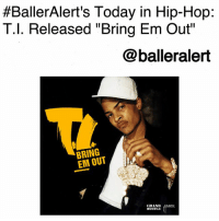 """BallerAlert's Today in Hip-Hop: T.I. Released """"Bring Em Out""""-blogged by @thereal__bee ⠀⠀⠀⠀⠀⠀⠀⠀⠀ ⠀⠀ On Oct. 19, 2004, Atlanta native TI released his hit song """"Bring Em Out"""" from his third studio album 'Urban Legend.' ⠀⠀⠀⠀⠀⠀⠀⠀⠀ ⠀⠀ Produced by Swizz Beatz, the song was a catchy anthem that showcased the rapper's southern flow that we all love. ⠀⠀⠀⠀⠀⠀⠀⠀⠀ ⠀⠀ The chorus of the song samples Jay-Z's """"What More Can I Say."""" Upon its release, """"Bring Em Out"""" became the rapper's first top 10 single, peaking at 9 on the Billboard Hot 100.:  #BallerAlert's Today in Hip-Hop:  T.l. Released """"Bring Em Out  @balleralert  BRING  EM OUT  GRAND  HUSTLE BallerAlert's Today in Hip-Hop: T.I. Released """"Bring Em Out""""-blogged by @thereal__bee ⠀⠀⠀⠀⠀⠀⠀⠀⠀ ⠀⠀ On Oct. 19, 2004, Atlanta native TI released his hit song """"Bring Em Out"""" from his third studio album 'Urban Legend.' ⠀⠀⠀⠀⠀⠀⠀⠀⠀ ⠀⠀ Produced by Swizz Beatz, the song was a catchy anthem that showcased the rapper's southern flow that we all love. ⠀⠀⠀⠀⠀⠀⠀⠀⠀ ⠀⠀ The chorus of the song samples Jay-Z's """"What More Can I Say."""" Upon its release, """"Bring Em Out"""" became the rapper's first top 10 single, peaking at 9 on the Billboard Hot 100."""