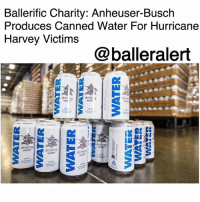 "Being Alone, Beer, and Drinking: Ballerific Charity: Anheuser-Busch  Produces Canned Water For Hurricane  Harvey Victims  @balleralert  drin  drinking  water BallerificCharity: Anheuser-Busch Produces Canned Water For Hurricane Harvey Victims -blogged by @miss_binky ⠀⠀⠀⠀⠀⠀⠀ ⠀⠀⠀⠀⠀⠀⠀ As Hurricane Harvey continues to devastate the city of Houston, everyone from celebrities, to regular citizens, to huge corporations are reaching out and doing whatever they can to help. Take for example, beer giant, Anheuser-Busch. The company has currently halted brewing, and is using one of their factories to produce and ship cans of clean water to hurricane victims. ⠀⠀⠀⠀⠀⠀⠀ Brewmaster, Sarah Schilling, issued the following statement: ⠀⠀⠀⠀⠀⠀⠀ ""Throughout the year, we periodically pause beer production at our Cartersville, Georgia, brewery to produce emergency canned drinking water so we are ready to help out communities across the country in times of crisis. Putting our production and logistics strengths to work by providing safe, clean drinking water is the best way we can help in these situations."" ⠀⠀⠀⠀⠀⠀⠀ ⠀⠀⠀⠀⠀⠀⠀ This isn't the first time Anheuser-Busch has stepped up either. They've been canning emergency drinking water for years, and in 2016 alone, sent out over 2 million cans to communities hit by natural disasters. The Cartersville, Georgia brewery plans on sending more than 50,000 cans of water to the Houston area, where Red Cross shelters will distribute it those in need."