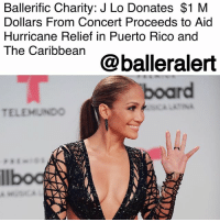 "JLo, Memes, and Mlb: Ballerific Charity: J Lo Donates $1 M  Dollars From Concert Proceeds to Aid  Hurricane Relief in Puerto Rico and  The Caribbean@balleralert  board  TELEHUNDO Ballerific Charity: J Lo Donates $1M Dollars From Concert Proceeds to Aid Hurricane Relief in Puerto Rico and The Caribbean - blogged by @niksofly ⠀⠀⠀⠀⠀⠀⠀⠀⠀⠀⠀⠀⠀⠀⠀⠀⠀⠀⠀⠀⠀⠀⠀⠀⠀⠀⠀⠀⠀⠀⠀⠀⠀ Sunday, JLo and NewYork governor, Andrew Cuomo, held a press conference where they revealed that Jenny from the block would donate $1M of her concert proceeds from her Las Vegas show to hurricane relief. ⠀⠀⠀⠀⠀⠀⠀⠀⠀⠀⠀⠀⠀⠀⠀⠀⠀⠀⠀⠀⠀⠀⠀⠀⠀⠀⠀⠀⠀⠀⠀⠀⠀ The announcement was live streamed on Twitter where J.Lo shared the incredible news in Spanish then in English. ⠀⠀⠀⠀⠀⠀⠀⠀⠀⠀⠀⠀⠀⠀⠀⠀⠀⠀⠀⠀⠀⠀⠀⠀⠀⠀⠀⠀⠀⠀⠀⠀⠀ ""Alex Rodriguez and I, who are both New Yorkers, are utilizing all our resources and relationships in entertainment, sports and business to garner support for Puerto Rican and Caribbean relief efforts,"" J.Lo stated. She also announced that the MLB and the NewYorkYankees will give a ""significant contribution to the cause."""