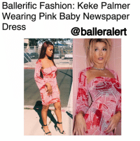 Memes, The Dress, and 🤖: Ballerific Fashion: Keke Palmer  Wearing Pink Baby Newspaper  Dress  @balleralert  What Ballerific Fashion: Keke Palmer Wearing Pink Baby Newspaper Dress - blogged by- @peachkyss ⠀⠀⠀⠀⠀⠀⠀ ⠀⠀⠀⠀⠀⠀⠀ KekePalmer has been serving a a lot of looks to her Instagram. The actress recently posted a pic of her in PinkBaby's $75 Newspaper Print Dress. The dress was styled with black strapped sandals. ⠀⠀⠀⠀⠀⠀⠀ ⠀⠀⠀⠀⠀⠀⠀ The red and white dress features sheer details with a strapless feature, flared sleeves, and newspaper print throughout. Keke looks great! ⠀⠀⠀⠀⠀⠀⠀ ⠀⠀⠀⠀⠀⠀⠀ Are you feeling Keke's look? BallerificFashion
