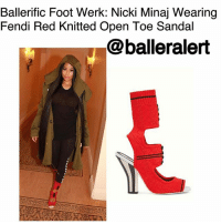 "Memes, Nicki Minaj, and Shoes: Ballerific Foot Werk: Nicki Minaj Wearing  Fendi Red Knitted Open Toe Sandal  balleralert Ballerific Foot Werk: Nicki Minaj Wearing Fendi Red Knitted Open-Toe Sandals - blogged by: @peachkyss ⠀⠀⠀⠀⠀⠀⠀⠀⠀ ⠀⠀⠀⠀⠀⠀⠀⠀⠀ Ballerific Foot Werk is more than just rocking designer brands. It's all about showcasing some of the most unique, hot, and chic foot werk for the stylish and super fashionable. When it comes to style, it is all about being able to stand out from the rest, while adding a hint of ""umph' to your look. Take a simple look and add statement shoes. Leave your mark wherever you decide to show off your style. ⠀⠀⠀⠀⠀⠀⠀⠀⠀ ⠀⠀⠀⠀⠀⠀⠀⠀⠀ Let's get into today's foot werk from Fendi. ⠀⠀⠀⠀⠀⠀⠀⠀⠀ ⠀⠀⠀⠀⠀⠀⠀⠀⠀ NickiMinaj posed for the 'Gram while wearing Fendi's red knitted open-toe sandals. The look was paired with an H&M top, Vans leggings, and Givenchy olive green hooded coat. ⠀⠀⠀⠀⠀⠀⠀⠀⠀ ⠀⠀⠀⠀⠀⠀⠀⠀⠀ The $1,150 Rockoko Runway sandals feature slightly elasticated lava-red and black yarn. It's a perfect mix and match look that combines the sporty details of lace-up sneakers with cut-out inserts on the heels and instep, with open toes. The sandals are finished with openwork all over the shoe and ribbed edging on the leg. The heel also features a two-tone striped lining. ⠀⠀⠀⠀⠀⠀⠀⠀⠀ ⠀⠀⠀⠀⠀⠀⠀⠀⠀ Are we feeling today's foot werk from Nicki Minaj's? ballerificfashion"