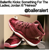 """Ballerific Kicks: Something For The Ladies;Jordan XI Heiress- blogged by @niksofly With the holiday season in full effect, the Jordan brand is continually gifting us with options to put under the Christmas tree. Just before the release of the SpaceJams, Jordan will release something for the ladies. The Air Jordan XI (11) GG """"Heiress"""" will only go to a size 9.5. The highly coveted kicks have traded the patent leather trim for velvet opulence. The Knight Maroon color bases the upper and translucent outsole while the midsole is crowned in white. Gold tones are found through the design via the 23 on the heel notch, Jumpman logo and tongue stripe. These jewels retail for $220 and drop on December 17. Are you copping or nah? BallerificKicks BallerAlert Sneakerhead: Ballerific Kicks: Something For The  Ladies; Jordan XI """"Heiress""""  aballeralert Ballerific Kicks: Something For The Ladies;Jordan XI Heiress- blogged by @niksofly With the holiday season in full effect, the Jordan brand is continually gifting us with options to put under the Christmas tree. Just before the release of the SpaceJams, Jordan will release something for the ladies. The Air Jordan XI (11) GG """"Heiress"""" will only go to a size 9.5. The highly coveted kicks have traded the patent leather trim for velvet opulence. The Knight Maroon color bases the upper and translucent outsole while the midsole is crowned in white. Gold tones are found through the design via the 23 on the heel notch, Jumpman logo and tongue stripe. These jewels retail for $220 and drop on December 17. Are you copping or nah? BallerificKicks BallerAlert Sneakerhead"""