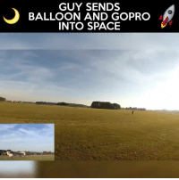 Apparently, Dank, and Instagram: BALLOON SENDSPRO  GUY SENDS  BALLOON AND GOPRO  INTO SPACE The sky is not the limit, apparently.  Credit: J.W. Astronomy &  www.youtube.com/watch?v=EpBXI-PEJAo&feature=youtu.be & www.instagram.com/j.w.astronomy/
