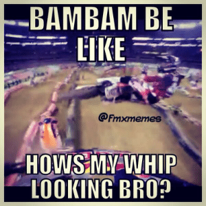 """Memes, Twitter, and Looking: -BAMBAM BE  @Fmxmemes  HOWSMVWHIP  LOOKING BRO? FMX memes on Twitter: """"#braaap #bikelife #fmxmemes #fmx ..."""