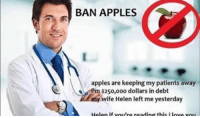 Snapchat: DankMemesGang: BAN APPLES  apples are keeping my patients away  A i'm $250,000 dollars in debt  y wife Helen left me yesterday  Helen if votre reading this i lova Snapchat: DankMemesGang