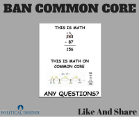 common core: BAN COMMON CORE  THIS IS MATH  243  87  156  THIS IS MATH ON  COMMON CORE  1000  243-87  10  3  87 90 100  156  LANy QUESTIONS?  Like And Share  POLITICAL INSIDER