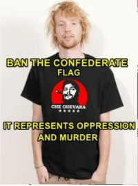 Ban The Confederate Flag Che Guevara T Represents Oppression And