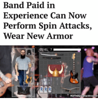 "Memes, Troll, and Common: Band Paid in  Experience Can Now  Perform Spin Attacks,  Wear New Armor  LEVEL 7  斩arstas , tiehardtimesinet ""It really comes in handy when a song calls for a sort of pyrotechnic flourish, or for stunning a common field troll."""